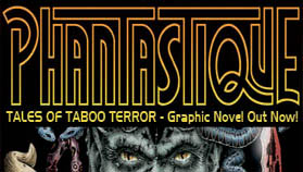 Phantastique - Tales of Taboo Terror Graphic Novel